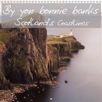 By Yon Bonnie Banks Scotland's Coastlines