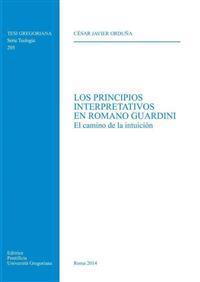 Principios Interpretativos En Romano Guardini: El Camino de La Intuicion