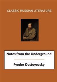 Notes from the Underground: A Classic 1864 Russian Novella