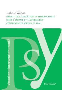 Deficit de l'attention et de l'hyperactivite chez l'enfant et l'adolescent