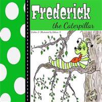 Frederick the Caterpillar: Bugaboo Forest Series - Book 1