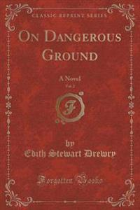 On Dangerous Ground, Vol. 2