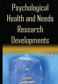Psychological Health and Needs Research Developments