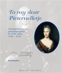 To My Dear Pieternelletje: Grandfather and Granddaughter in Voc Time, 1710-1720