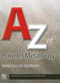 A-Z of Powder Metallurgy