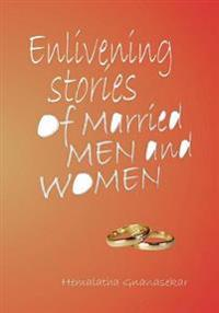 Enlivening Stories of Married Men & Women