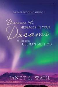 Discover the Messages in Your Dreams with the Ullman Method