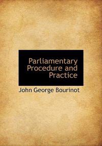 Parliamentary Procedure and Practice