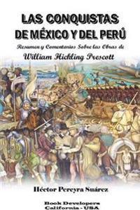 Las Conquistas De Mexico y Del Peru