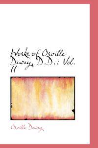 Works of Orville Dewey, D.d.: