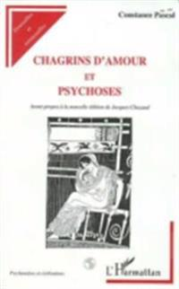 Chagrins d'amour et psychoses