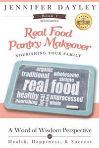 Real Food Pantry Makeover: Nourishing Your Family
