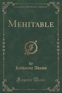 Mehitable (Classic Reprint)