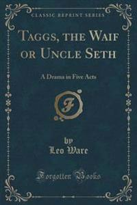 Taggs, the Waif or Uncle Seth