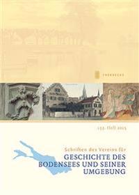 Schriften Des Vereins Fur Geschichte Des Bodensees Und Seiner Umgebung 2015
