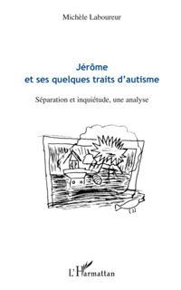 JerOme et ses quelques traits d'autisme - separation et inqu
