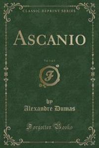 Ascanio, Vol. 1 of 2 (Classic Reprint)