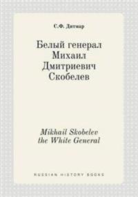 Mikhail Skobelev the White General