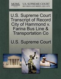 U.S. Supreme Court Transcript of Record City of Hammond V. Farina Bus Line & Transportation Co