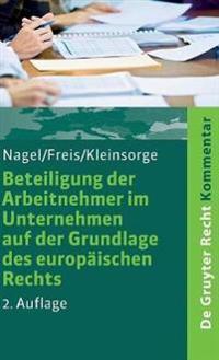 Beteiligung Der Arbeitnehmer Im Unternehmen Auf Der Grundlage Des Europischen Rechts: Kommentar Zum Se-Beteiligungsgesetz - Sebg. Sce-Beteiligungsgese