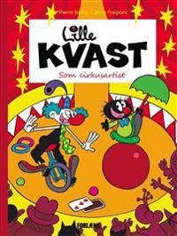 Lille Kvast - som cirkusartist