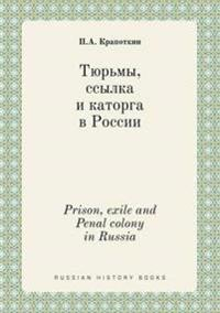 Prison, Exile and Penal Colony in Russia