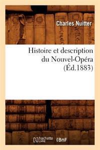 Histoire Et Description Du Nouvel-Opera (Ed.1883)