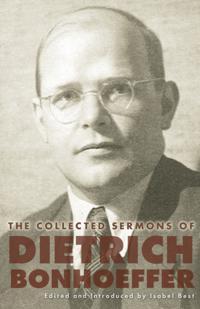 Collected Sermons of Dietrich Bonhoeffer