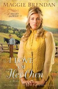Love of Her Own (Heart of the West Book #3)