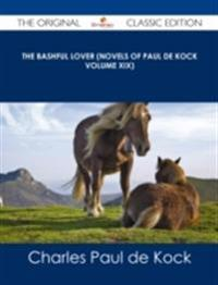 Bashful Lover (Novels of Paul de Kock Volume XIX) - The Original Classic Edition