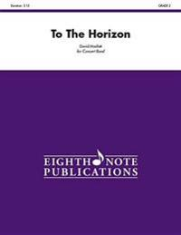 To the Horizon: Conductor Score & Parts
