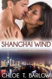 Shanghai Wind: A Gateway to Love Novella