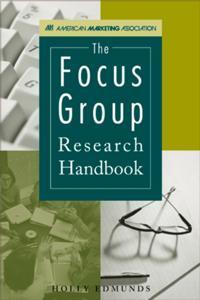Focus Group Research Handbook