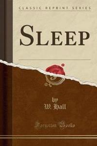 Sleep (Classic Reprint)