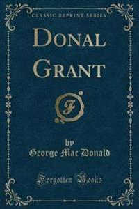 Donal Grant (Classic Reprint)