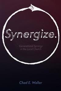 Synergize: Generational Synergy in the Local Church