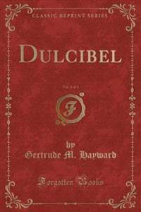 Dulcibel, Vol. 3 of 3 (Classic Reprint)