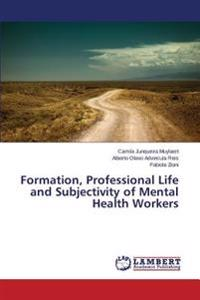 Formation, Professional Life and Subjectivity of Mental Health Workers