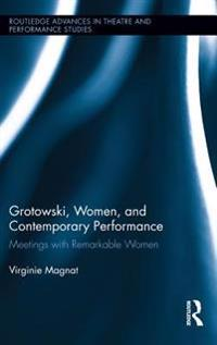 Grotowski, Women, and Contemporary Performance