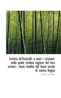 Lettera de'Fraticelli a Tutti I Cristiani