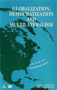 Globalization, Democratization and Multilateralism