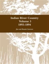 Indian River Country Volume 3: 1893-1894