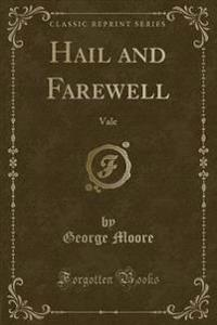 Hail and Farewell