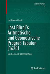 Jost Burgi's Arithmetische Und Geometrische Progress Tabulen - 1620