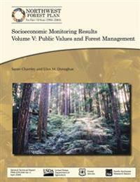 Socioeconomic Monitoring Results Volume V: Public Values and Forest Management