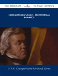 Lord Montagu's Page - An Historical Romance - The Original Classic Edition