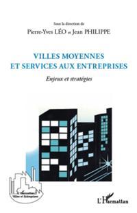 Villes moyennes et services aux entreprises - enjeux et stra