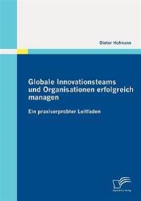 Globale Innovationsteams Und Organisationen Erfolgreich Managen