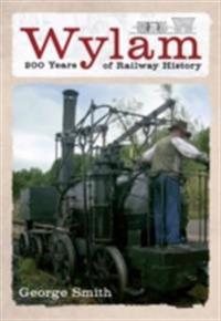 Wylam 200 Years of Railway History