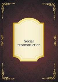 Social Reconstruction